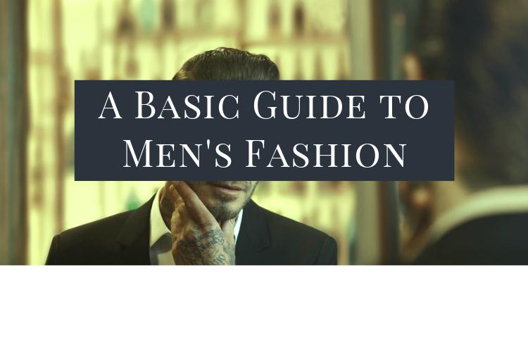 A Basic Guide to Men'sFashion