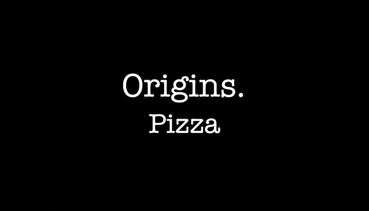 Origins: Pizza