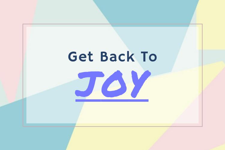 Get Back toJoy