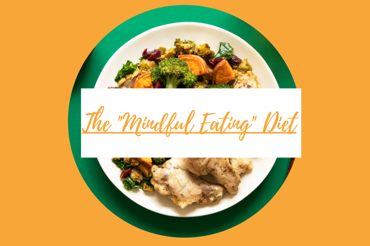 """The """"Mindful Eating""""Diet"""