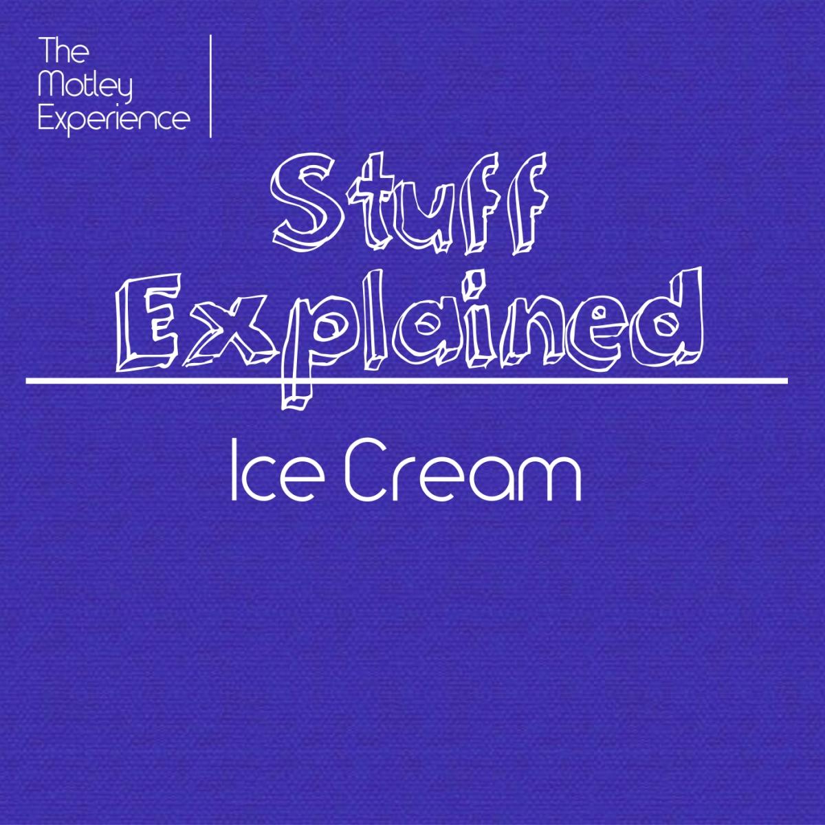 Stuff Explained Ep 01: IceCream