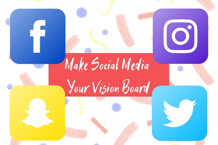 Make Social Media Your VisionBoard