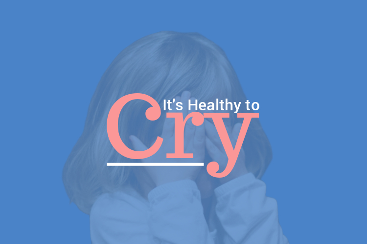 It's Healthy toCry