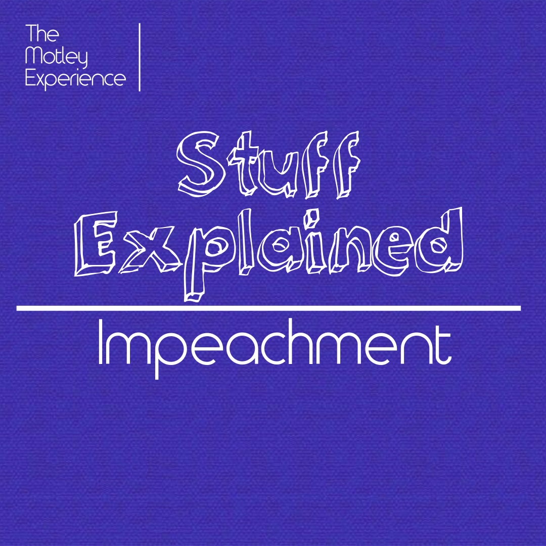 Stuff Explained Ep08:Impeachment