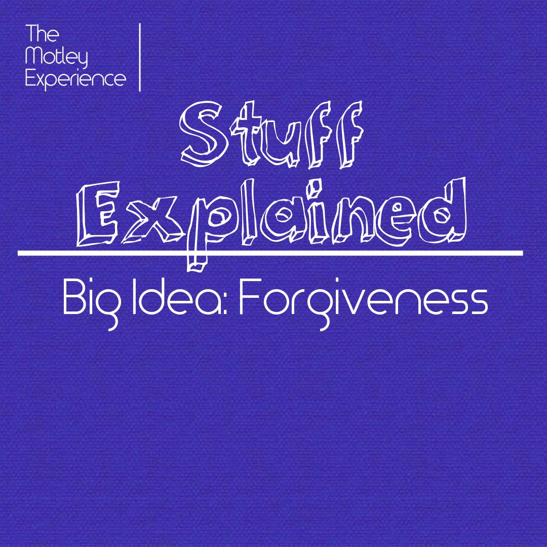 Stuff Explained Ep06: Forgiveness (BigIdea)