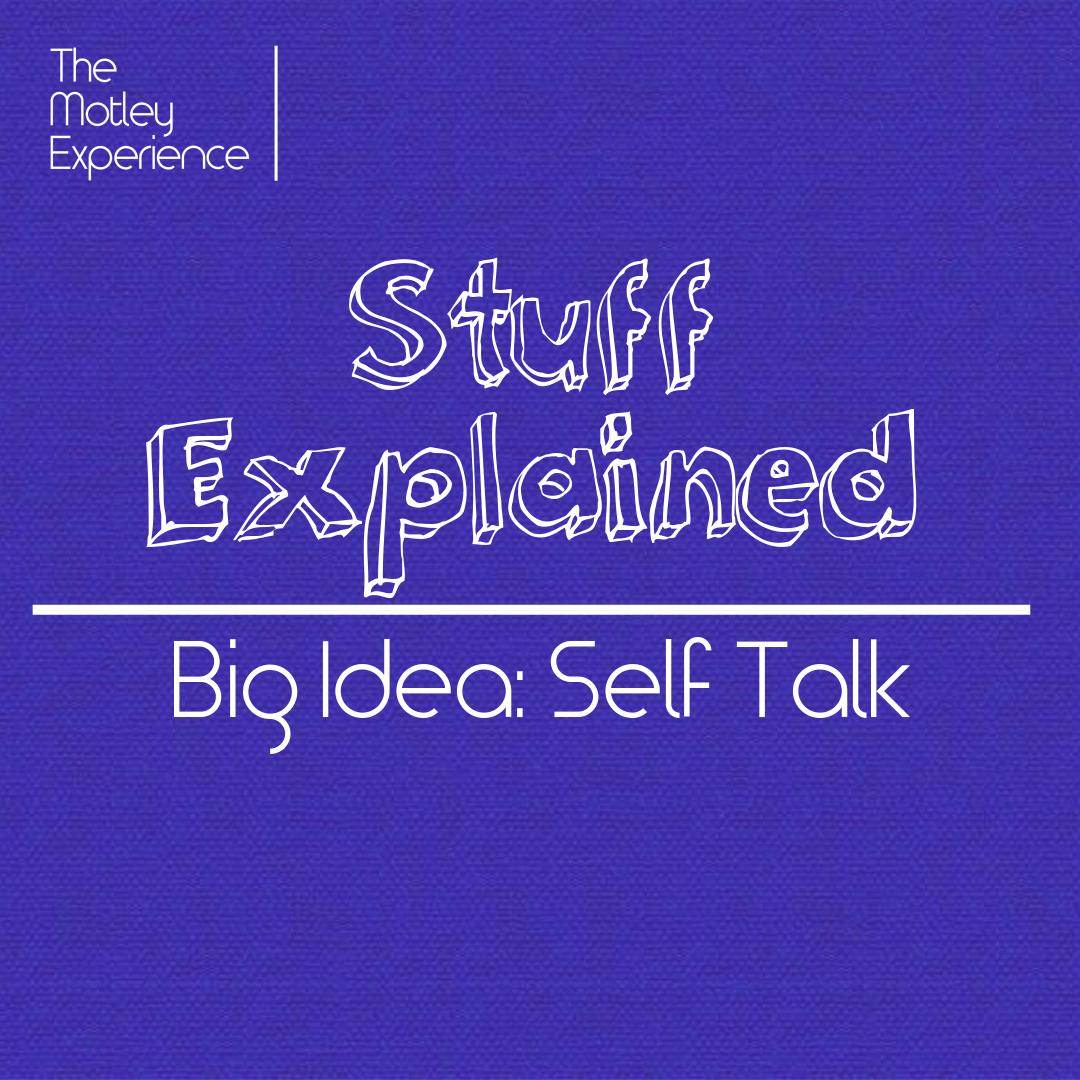Stuff Explained Ep09: Self Talk (BigIdea)