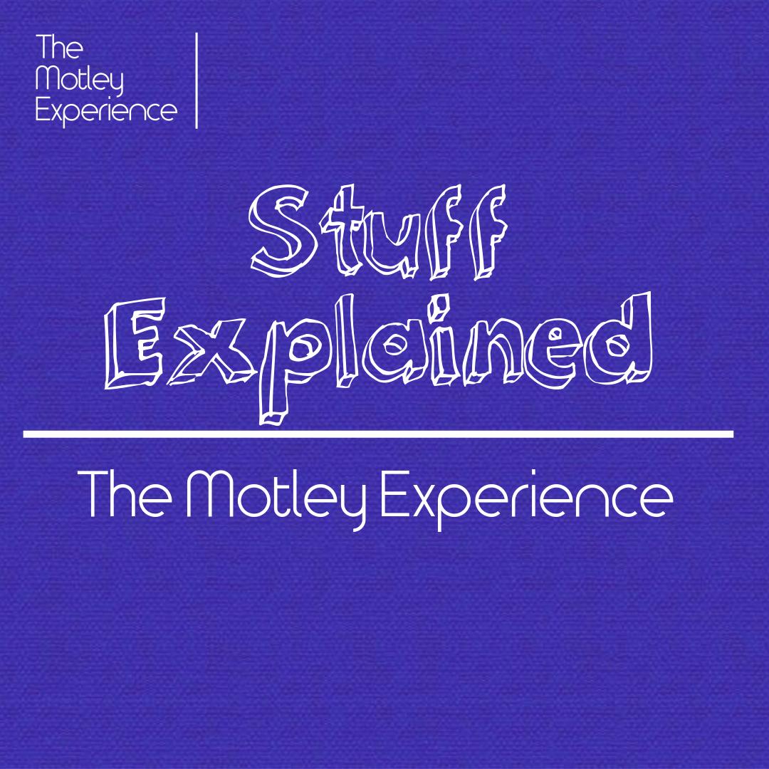 Stuff Explained Ep10: The MotleyExperience