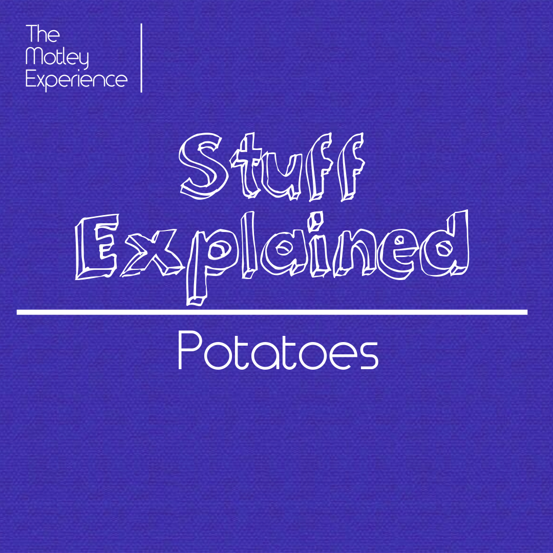 Stuff Explained Ep11:Potatoes