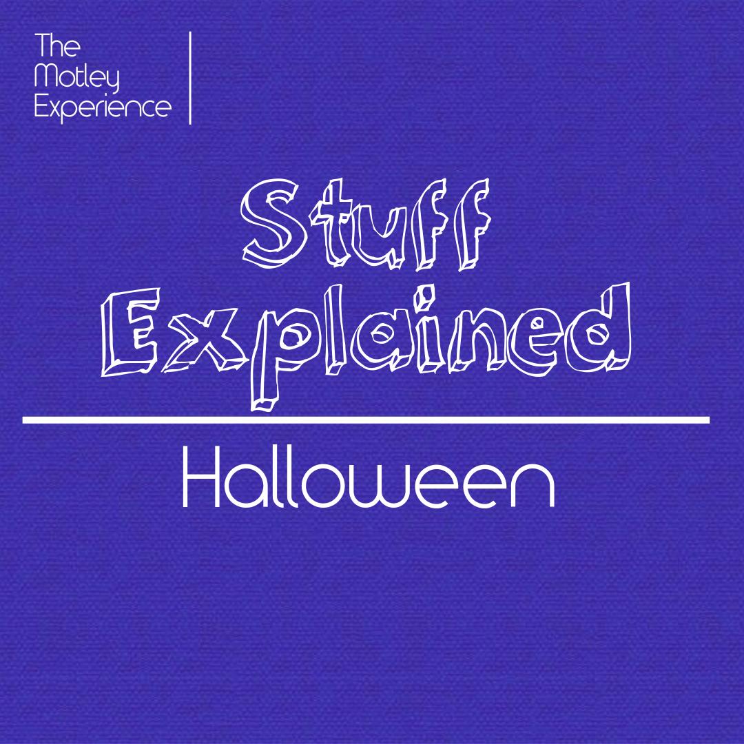 Stuff Explained Ep13:Halloween