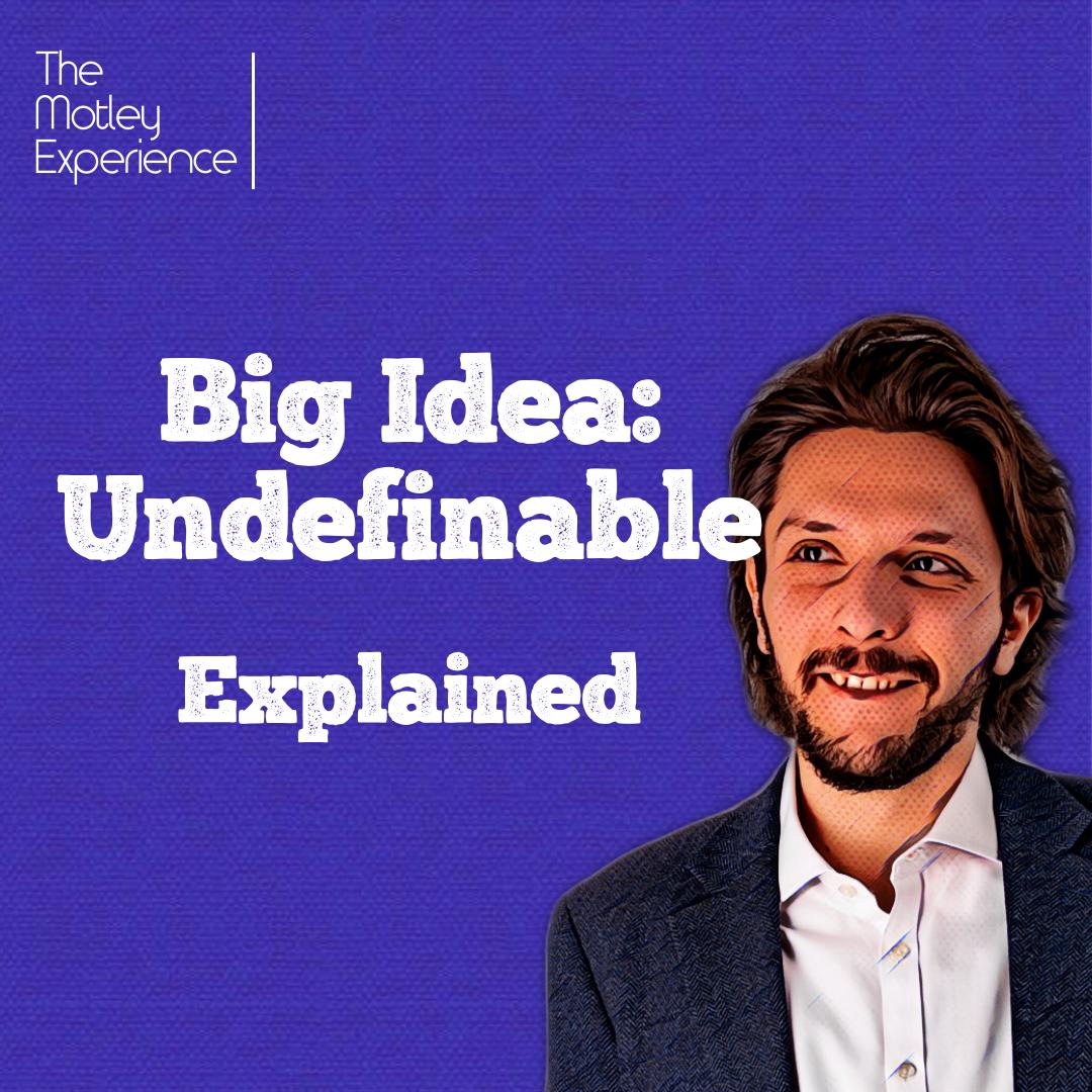 Stuff Explained Ep24: Undefinable (BigIdea)