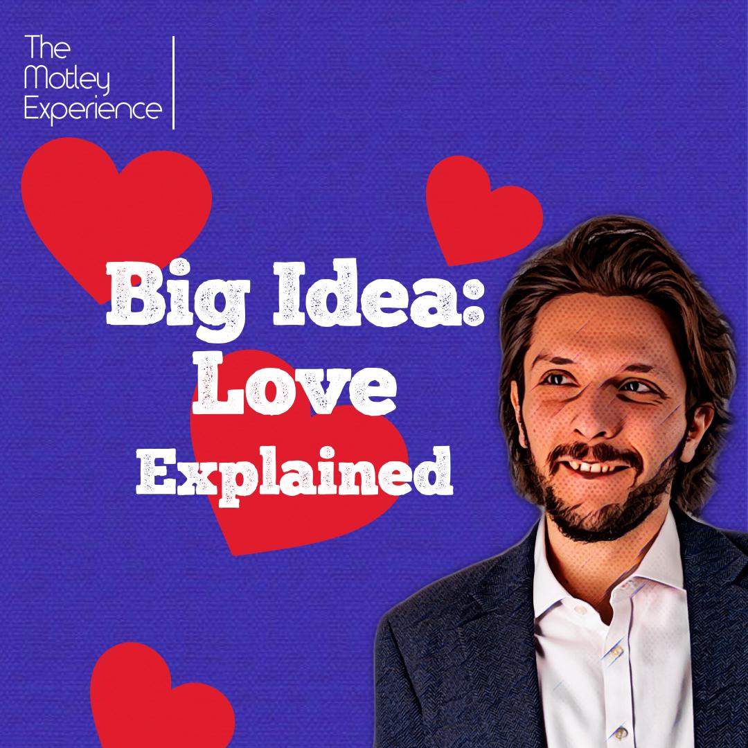 Stuff Explained Ep27: Love (BigIdea)